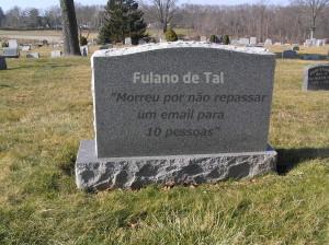 A cada dia mais pessoas morrem por não repassar emails